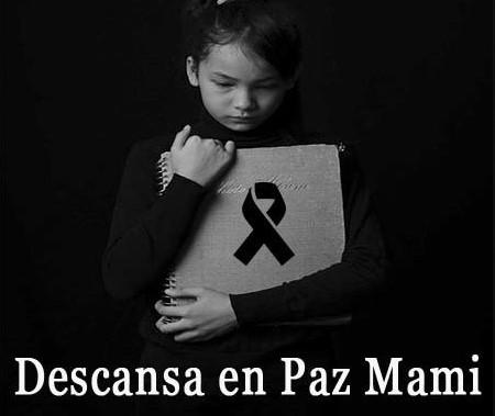 Descansa en paz mami
