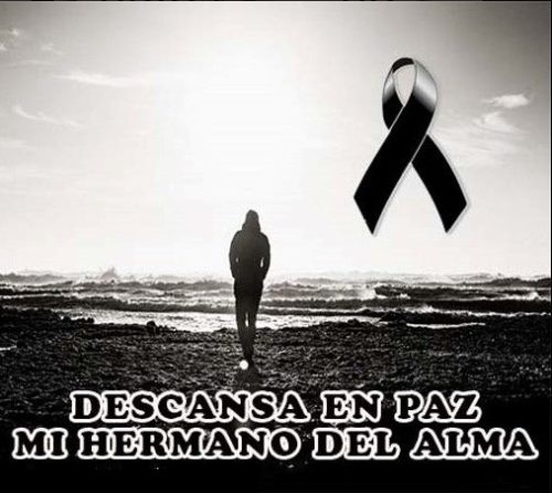 Descansa en paz hermano